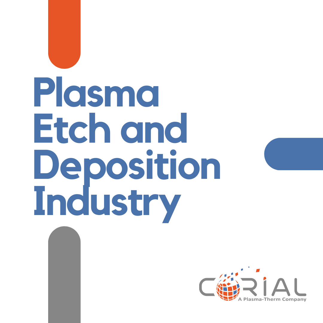 Plasma Etch and Deposition Industry